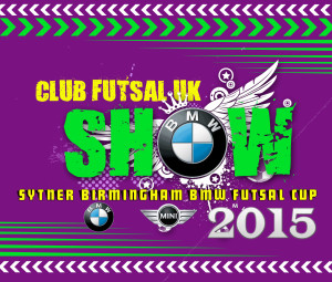 Sytner BMW Birmingham Futsal Cup - Junior tournament 1st August 2015